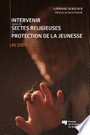 Intervenir auprès de sectes religieuses en protection de la jeunesse