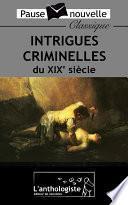Intrigues criminelles du XIXe siècle