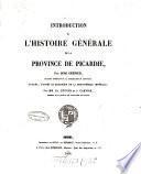 Introduction à l'histoire générale de la province de Picardie
