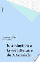Introduction à la vie littéraire du XXe siècle