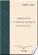 Introduction au Nouveau Testament, les Épîtres de Paul