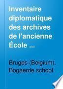 Inventaire diplomatique des archives de l'ancienne École Bogarde à Bruges