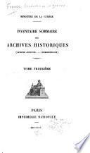 Inventaire sommaire des archives historiques (archives anciennes. Correspondance) ...