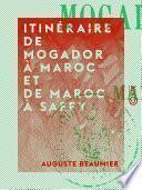 Itinéraire de Mogador à Maroc et de Maroc à Saffy