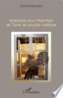 Itinérance d'un Pied-Noir de Tunis de souche maltaise