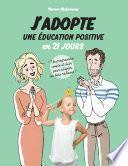 J'adopte une éducation positive en 21 jours