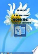 J'apprends à me servir de Word 2013