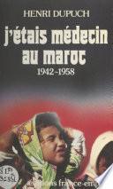 J'étais médecin au Maroc