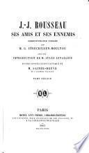 J. J. Rousseau, ses amis et ses ennemis