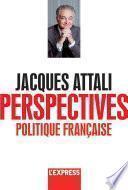 Jacques Attali - Perspectives politiques