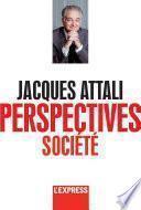 Jacques Attali - Perspectives société