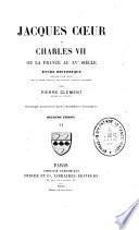 Jacques Coeur et Charles VII ou la France au XVe siècle