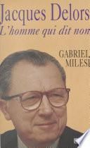 Jacques Delors : l'homme qui dit non