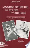 Jacques Forestier : des stades aux thermes