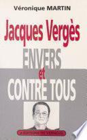 Jacques Vergès envers et contre tous