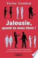 Jalousie, quand tu nous tiens !