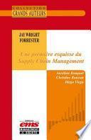 Jay Wright Forrester - Une première esquisse du Supply Chain Management