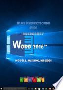 Je me perfectionne avec Word 2016