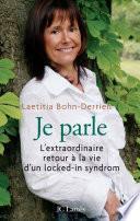 Je parle L'extraordinaire retour à la vie d'un locked-in-syndrom