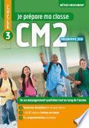 Je prépare ma classe - Cycle 3 - CM2