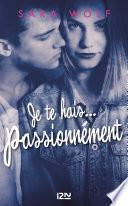 Je te hais... passionnément -