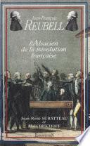 Jean-François Reubell, l'Alsacien de la Révolution française