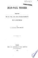 Jean-Paul Tessier, esquisse de sa vie, de son enseignement, de sa doctrine