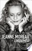 Jeanne Moreau, l'insoumise