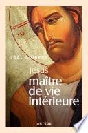 Jésus, Maître de vie intérieure
