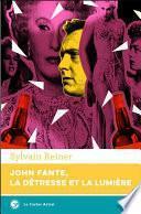 John Fante, la détresse et la lumière