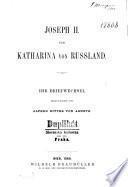 Joseph II. und Katharina von Russland. Ihr Briefwechsel
