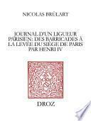 Journal d'un ligueur parisien : des barricades à la levée du siège de Paris par Henri IV (1588-1590)