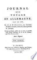 Journal d'un voyage en Allemagne, fait en 1773 ... Ouvrage posthume, publie par sa veuve, et precede d'un notice historique sur la vie de l'auteur par F. E. de Toulongeon
