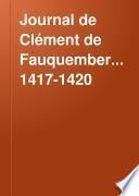 Journal de Clément de Fauquembergue, greffier du Parlement de Paris, 1417-1435: 1417-1420