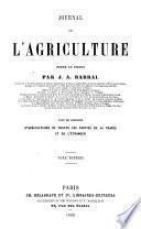 Journal de l'agriculture de la ferme et des maisons de campagnes, de la zootechnie, de la viticulture, del'horticulture, de l'economie rurale et des interets de la propriete