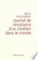Journal de la résistance d'un chrétien dans le monde