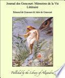 Journal des Goncourt: M_moires de la Vie Litt_raire