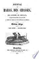 Journal des haras, chasses, et courses de chevaux, des progrès des sciences zooïatriques et de médecine comparée