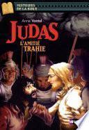 Judas, l'amitié trahie - Histoires de la Bible - Dès 11 ans