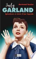 Judy Garland - Splendeurs et chute d'une légende