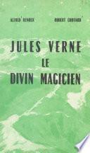 Jules Verne, le divin magicien