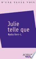 Julie telle que