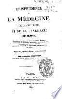 Jurisprudence de la médecine, de la chirurgie et de la pharmacie en France