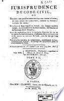 Jurisprudence du Code Civil: Jurisprudence du Code Civil, ou Recueil complet des arrêts rendus par toutes les cours d'appel