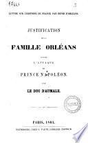 Justification de la famille Orleans contre l'attaque du prince Napoleon par le duc d'Aumale