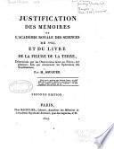 Justification des Mémoires de l'Académie royale des sciences de 1744 et du livre de la figure de la terre
