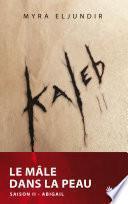 Kaleb - Saison II