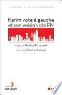 Karim vote à gauche et son voisin vote FN