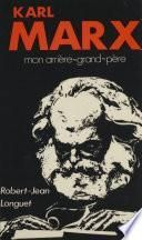 Karl Marx : mon arrière-grand-père