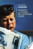 Kennedy, le roman des derniers jours